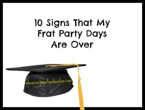 10 Signs That My Frat Party Days Are Over
