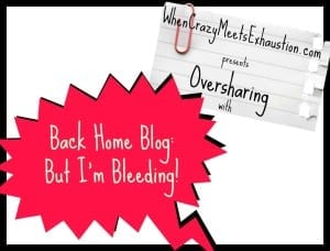 Oversharing: But I'm Bleeding