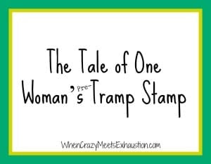 The Tale of One Woman's Tramp Stamp