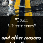 I Fall Up Steps
