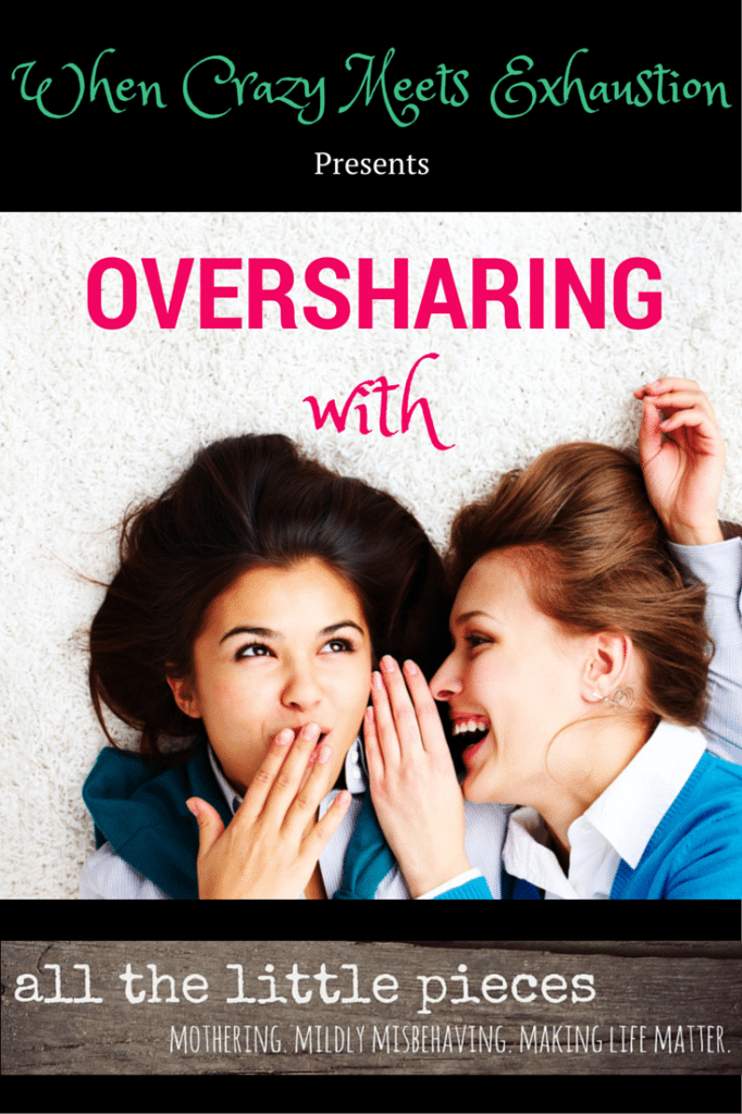 Oversharing_All The Little Pieces
