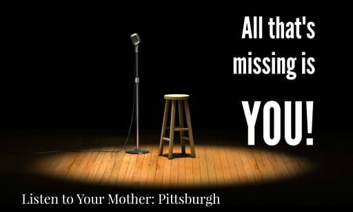 Auditions for Listen To Your Mother Pittsburgh are now open!