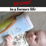 5 ways my kid reminds me of a stoner