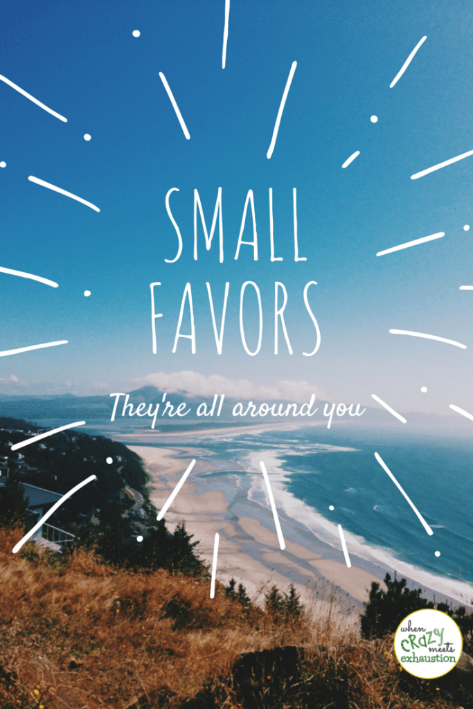 Small Favors are blessings all around you
