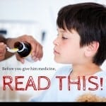 Before giving your kid medicine,