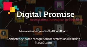 Digital Promise's Micro-Credentials, AKA: Earn PD Credits Here!