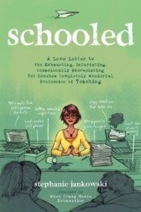 Schooled by Stephanie Jankowski